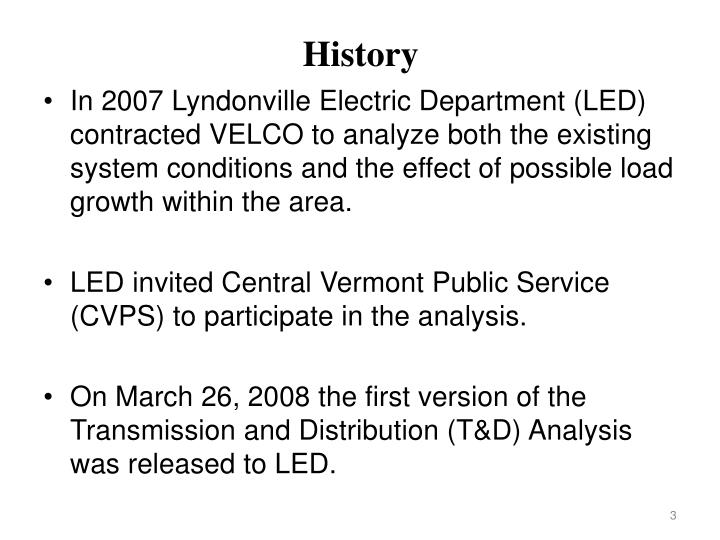 In 2007 Lyndonville Electric Department (LED) contracted VELCO to analyze both the existing system conditions and the effect of possible load growth within the area.