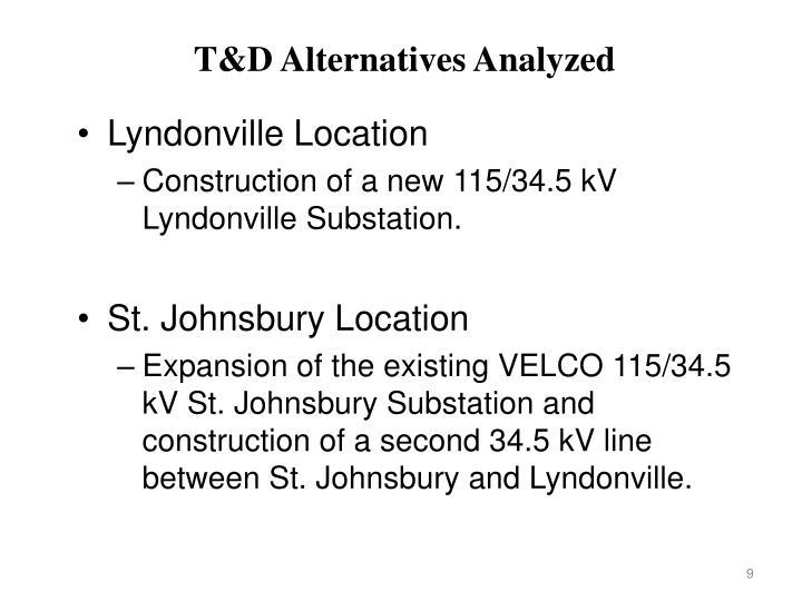 T&D Alternatives Analyzed