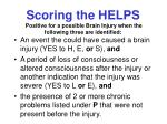 scoring the helps positive for a possible brain injury when the following three are identified