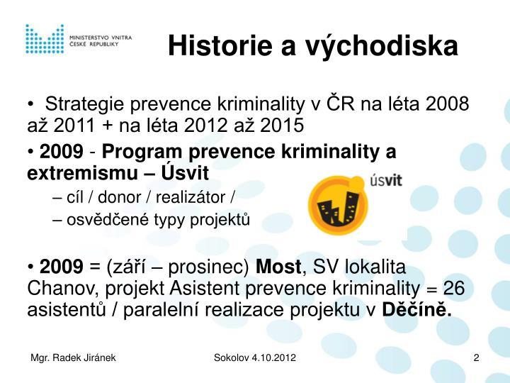 Historie a východiska
