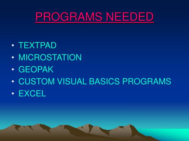 PROGRAMS NEEDED