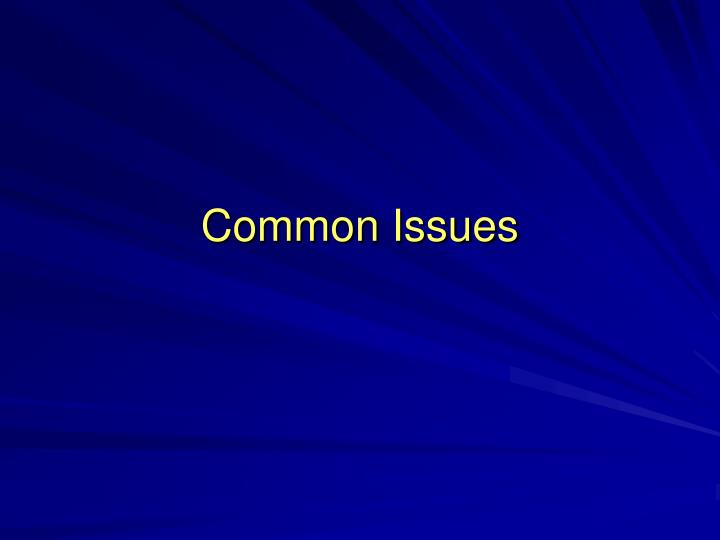 Common Issues