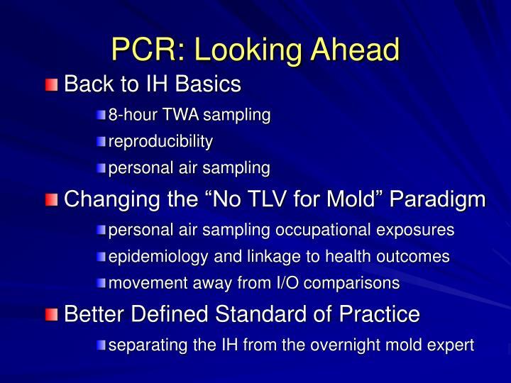PCR: Looking Ahead