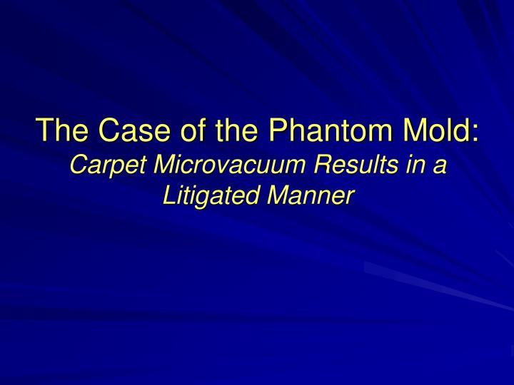 The Case of the Phantom Mold: