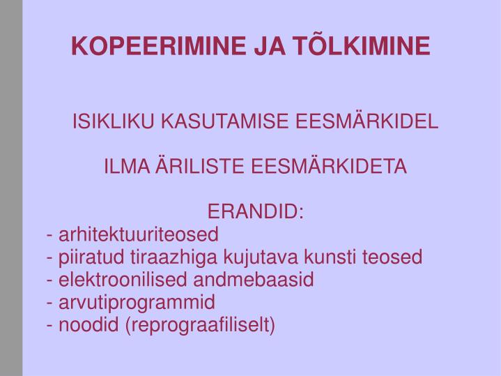 ISIKLIKU KASUTAMISE EESMÄRKIDEL