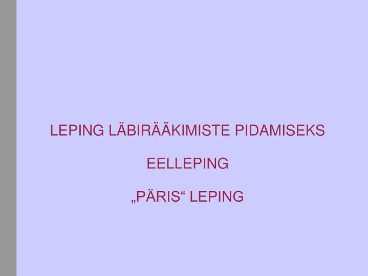 LEPING LÄBIRÄÄKIMISTE PIDAMISEKS