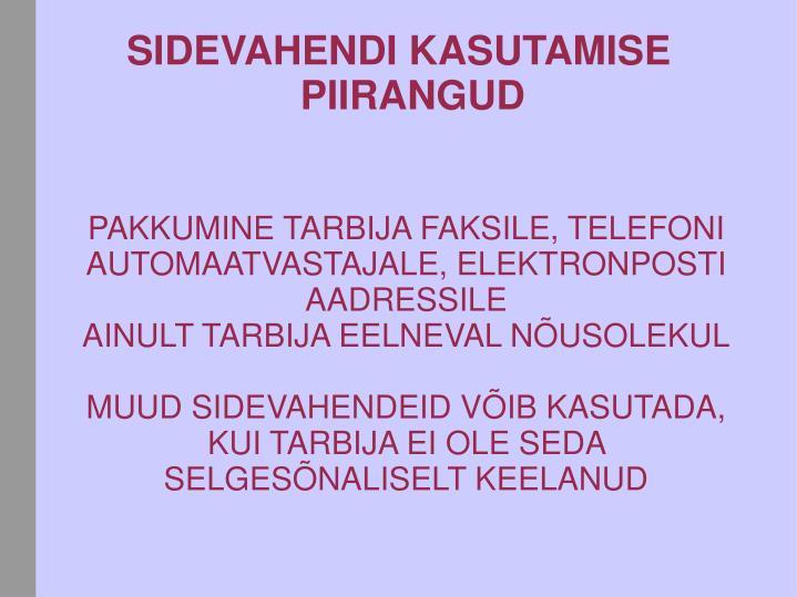 PAKKUMINE TARBIJA FAKSILE, TELEFONI AUTOMAATVASTAJALE, ELEKTRONPOSTI AADRESSILE
