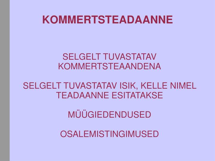 SELGELT TUVASTATAV KOMMERTSTEAANDENA