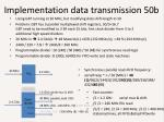 implementation data transmission 50b
