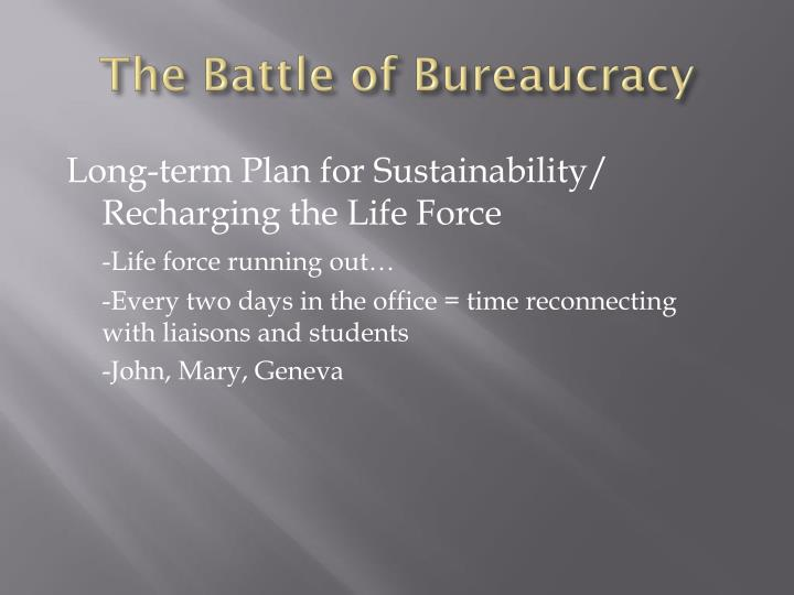 The Battle of Bureaucracy