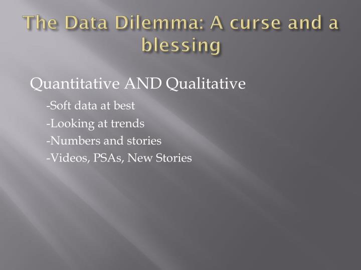 The Data Dilemma: A curse and a blessing