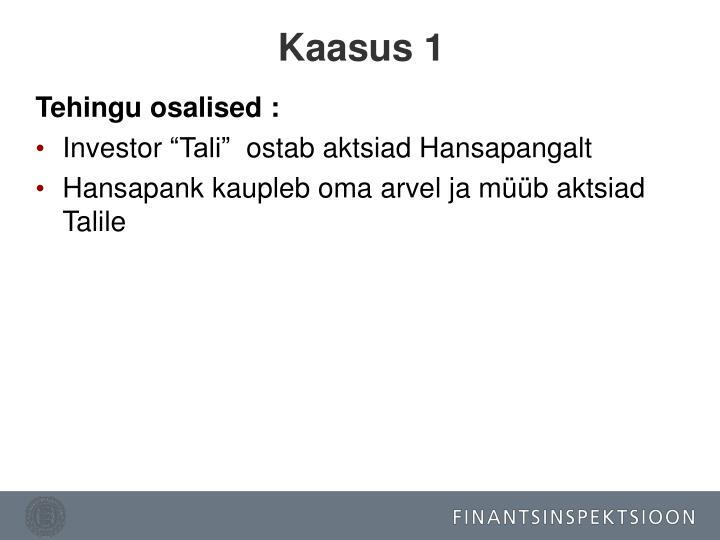 Kaasus 1