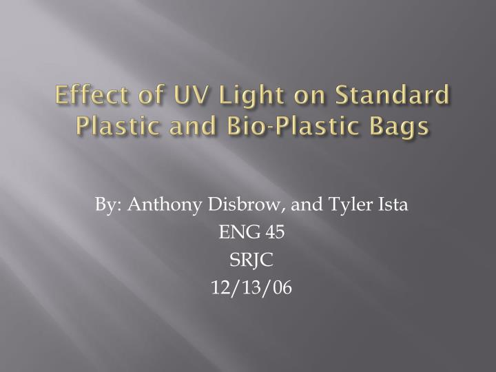 Effect of uv light on standard plastic and bio plastic bags