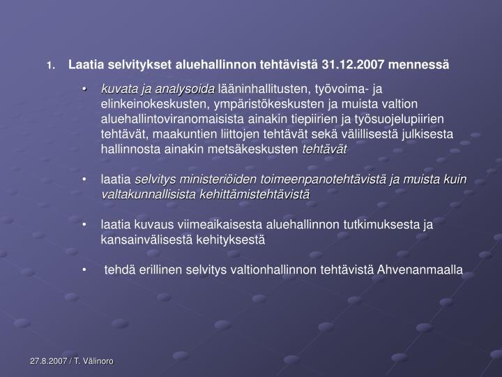 Laatia selvitykset aluehallinnon tehtvist 31.12.2007 menness
