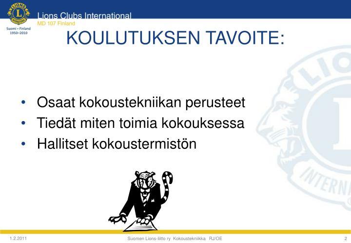 KOULUTUKSEN TAVOITE: