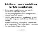 additional recommendations for future exchanges