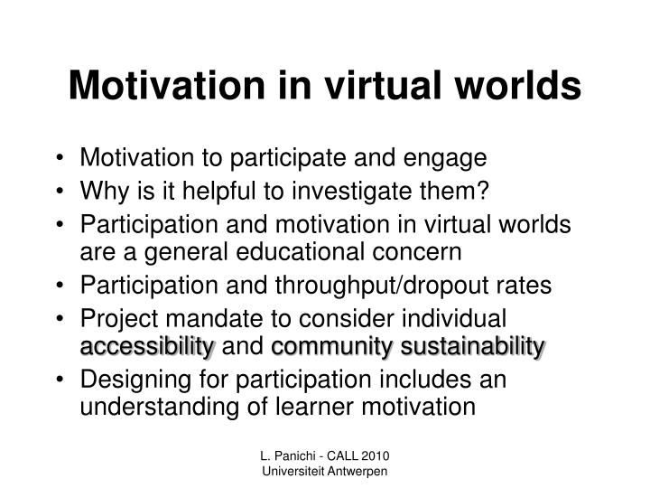 Motivation in virtual worlds