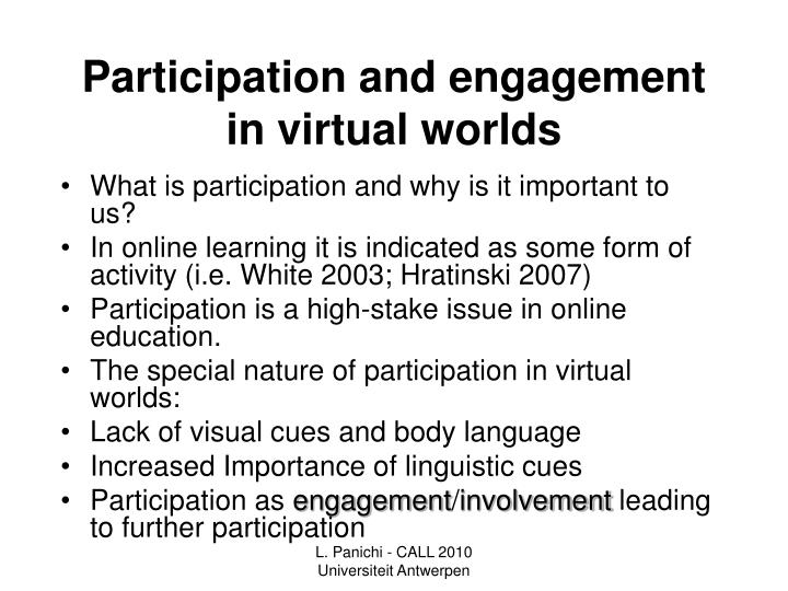 Participation and engagement in virtual worlds