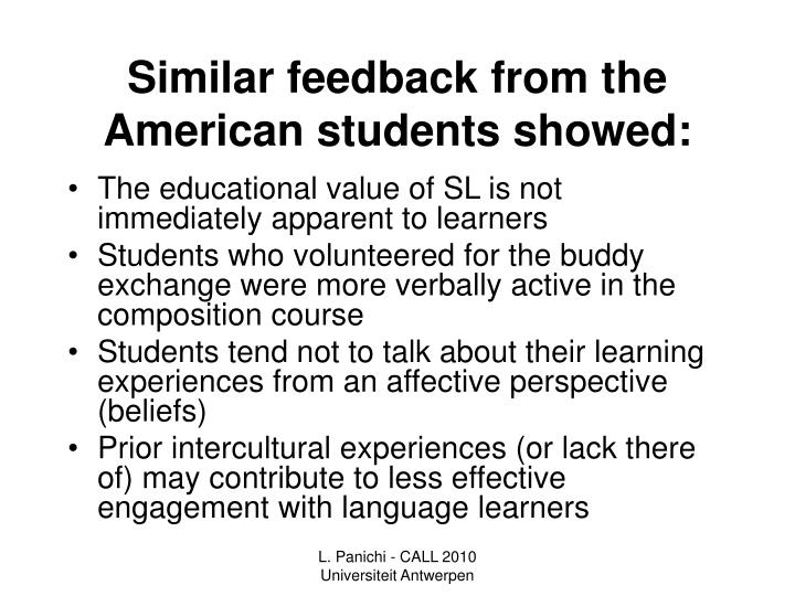 Similar feedback from the American students showed:
