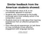 similar feedback from the american students showed