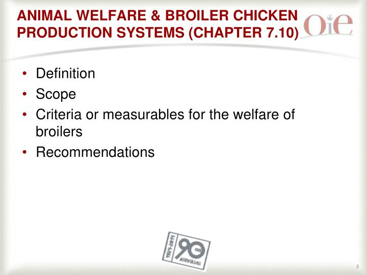 ANIMAL WELFARE & BROILER CHICKEN PRODUCTION SYSTEMS (CHAPTER 7.10)