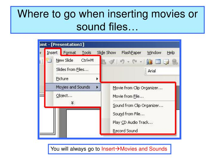 Where to go when inserting movies or sound files