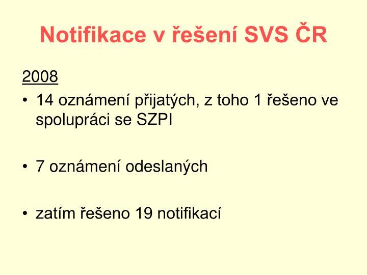Notifikace v řešení SVS ČR