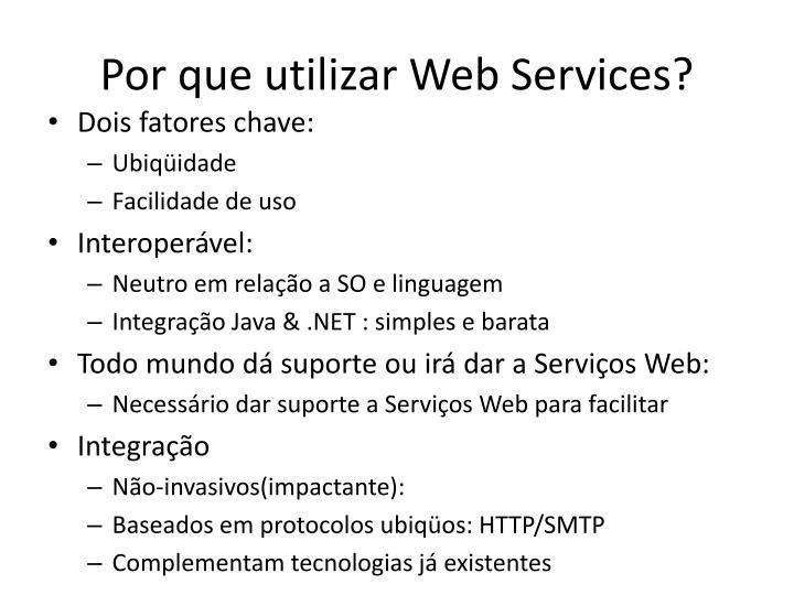 Por que utilizar Web Services?