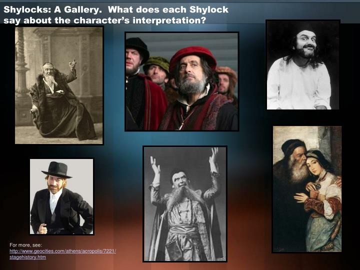 Shylocks: A Gallery.  What does each Shylock say about the character's interpretation?