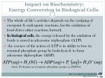 impact on biochemistry energy conversion in biological cells