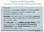 impact on biochemistry energy conversion in biological cells1