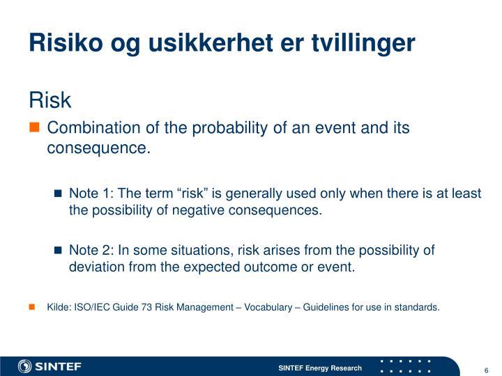 Risiko og usikkerhet er tvillinger