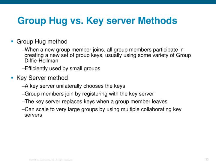 Group Hug vs. Key server Methods