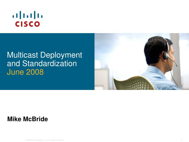 Multicast deployment and standardization june 2008