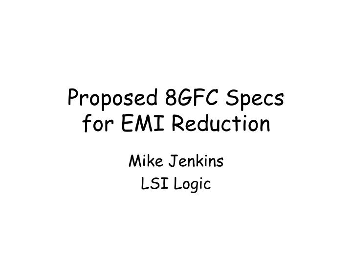 Proposed 8gfc specs for emi reduction