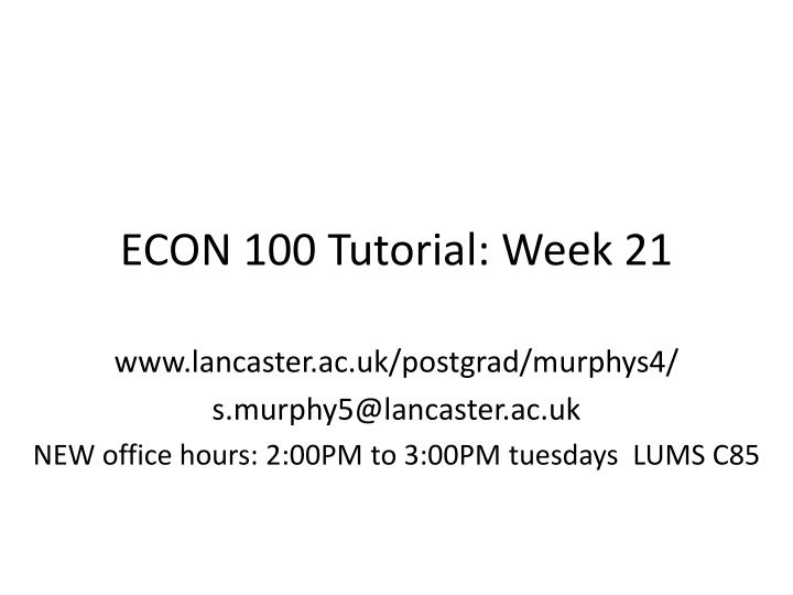 Econ 100 tutorial week 21