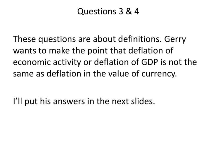 Questions 3 & 4