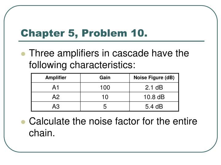 Chapter 5, Problem 10.