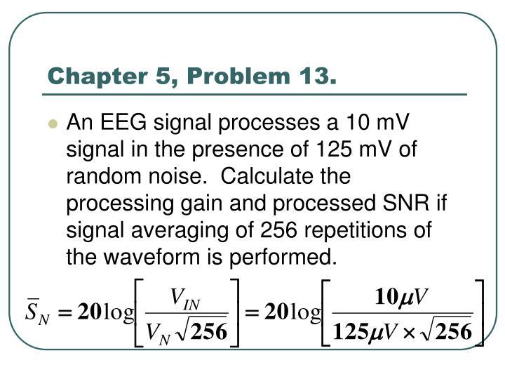 Chapter 5, Problem 13.