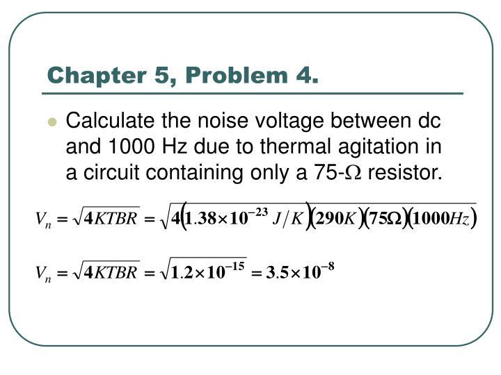 Chapter 5, Problem 4.