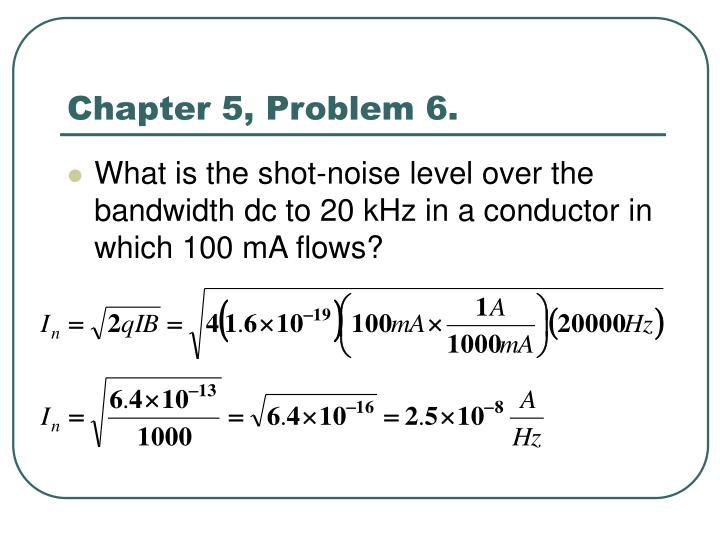Chapter 5, Problem 6.