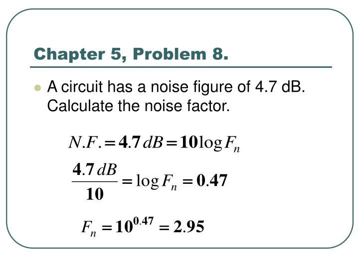 Chapter 5, Problem 8.