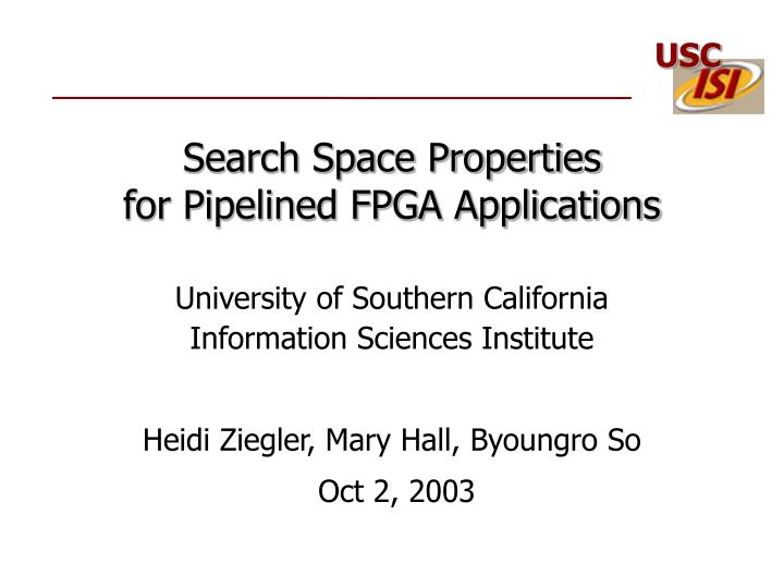 Search space properties for pipelined fpga applications
