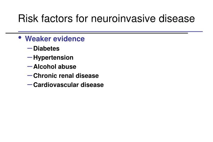 Risk factors for neuroinvasive disease
