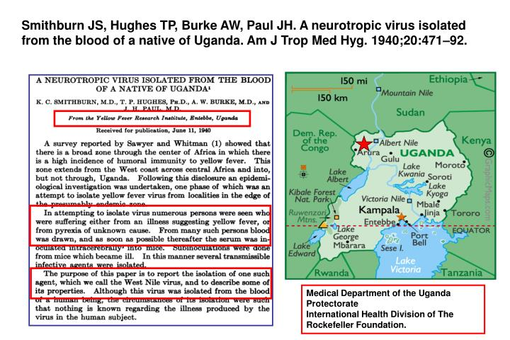 Smithburn JS, Hughes TP, Burke AW, Paul JH. A neurotropic virus isolated from the blood of a native of Uganda. Am J Trop Med Hyg. 1940;20:471–92.
