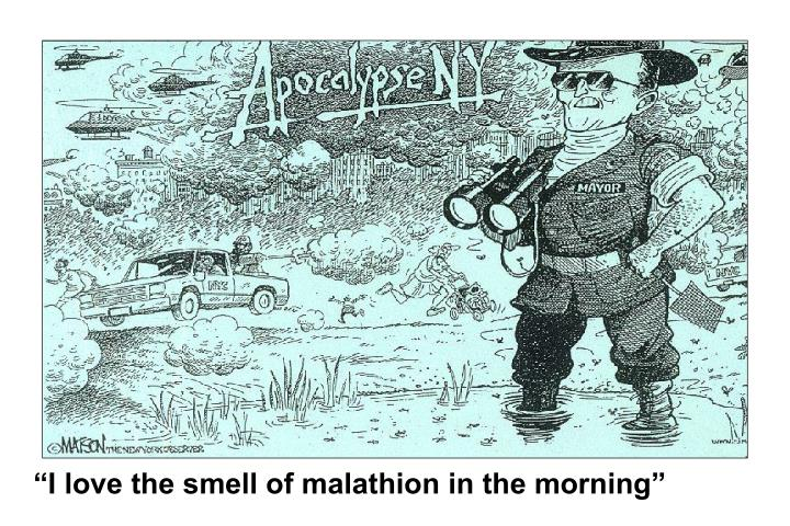 """I love the smell of malathion in the morning"""