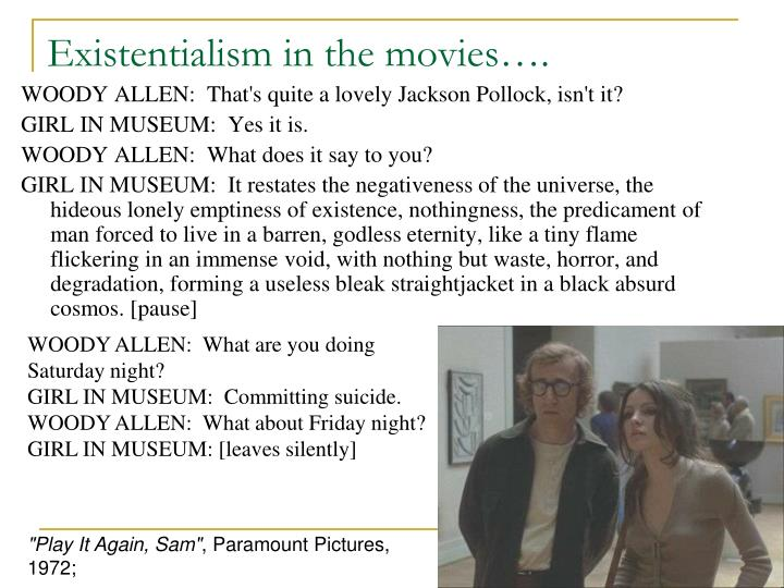 Existentialism in the movies….