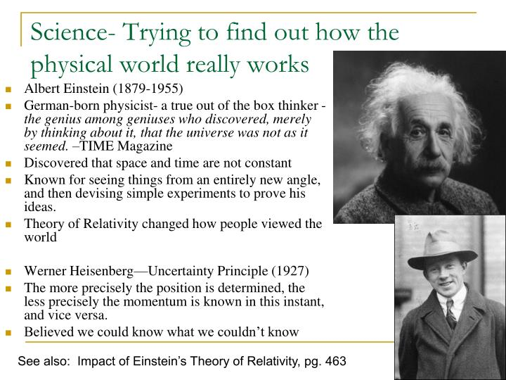 Science- Trying to find out how the physical world really works
