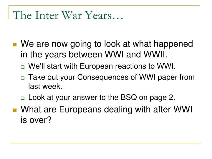 The Inter War Years…