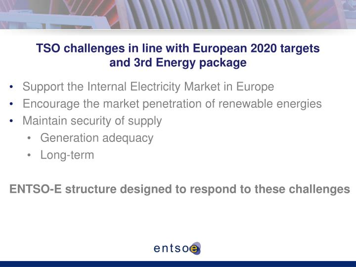 TSO challenges in line with European 2020 targets and 3rd Energy package